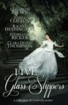 Five Glass Slippers by Elisabeth Brown
