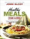 Healthy Meals for Less: Great-Tasting Simple Recipes Under $1 a Serving