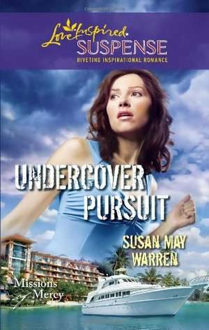 Undercover Pursuit by Susan May Warren