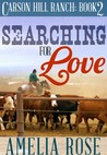 Searching for Love (Carson Hill Ranch, #2)