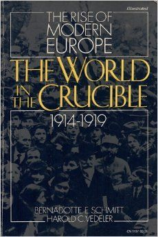 The World in the Crucible, 1914-1919 (The Rise of Modern Europe)