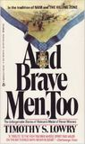 And Brave Men, Too
