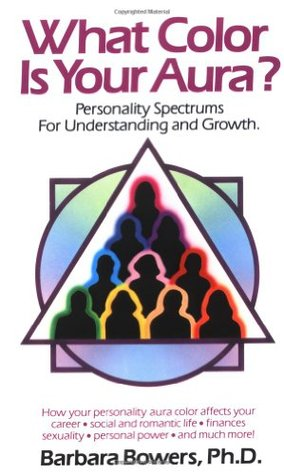 What Color Is Your Aura? by Barbara Bowers