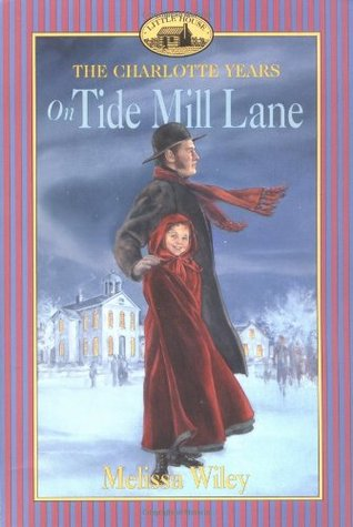 On Tide Mill Lane by Melissa Wiley