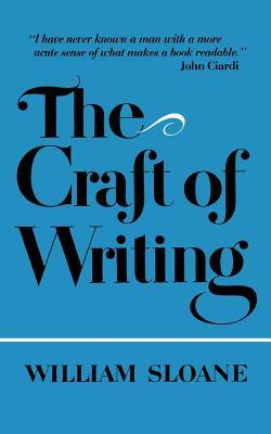 The Craft of Writing by William Sloane