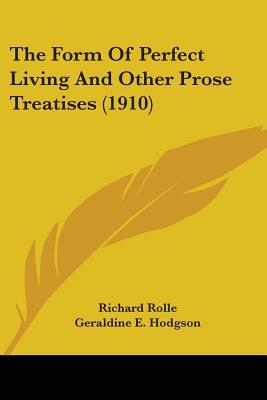 The Form of Perfect Living and Other Prose Treatises (1910)