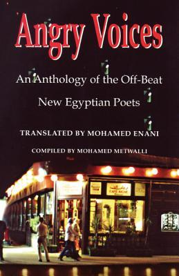 Angry Voices: An Anthology of the Off-Beat  New Egyptian Poets