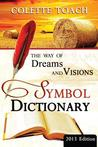 The Way of Dreams and Visions Symbol Dictionary 2013 Edition: Decode Your Dreams!