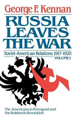 Soviet-American Relations, Vol. 1: Russia Leaves the War, 1917-1920