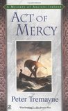 Act of Mercy by Peter Tremayne
