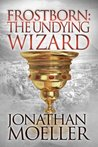 The Undying Wizard (Frostborn, #3)
