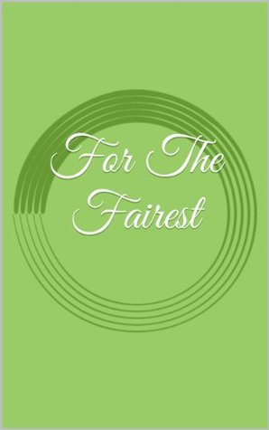 For The Fairest (The Dark Realms Universe)