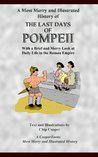 A Most Merry and Illustrated History of the Last Days of Pompeii: With a Brief and Merry Look at Daily Life in the Roman Empire