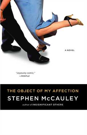 Object of My Affection by Stephen McCauley
