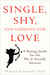 Single, Shy, and Looking for Love: A Dating Guide for the Shy and Socially Anxious
