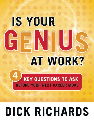 Is Your Genius at Work?: 4 Key Questions to Ask Before Your Next Career Move