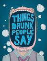 Things Drunk People Say