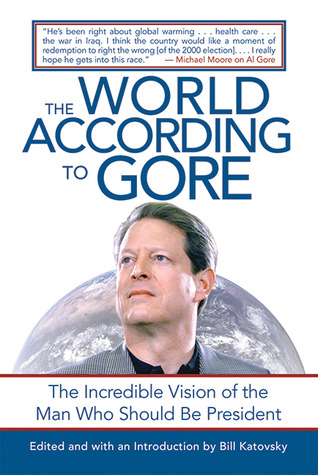 The World According to Gore by Bill Katovsky