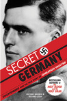 Secret Germany: Stauffenberg & the True Story of Operation Valkyrie