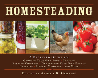 Homesteading by Abigail R. Gehring
