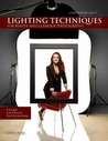 Christopher Grey's Lighting Techniques for Beauty and Glamour Photography: A Guide for Digital Photographers