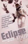 Eclipse Four: New Science Fiction and Fantasy