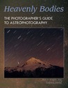 Heavenly Bodies: The Photographer's Guide to Astrophotography