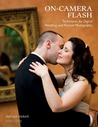 On-Camera Flash Techniques for Digital Wedding and Portrait Photography
