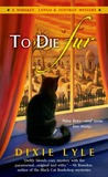 To Die Fur (Whiskey, Tango & Foxtrot Mystery, #2)