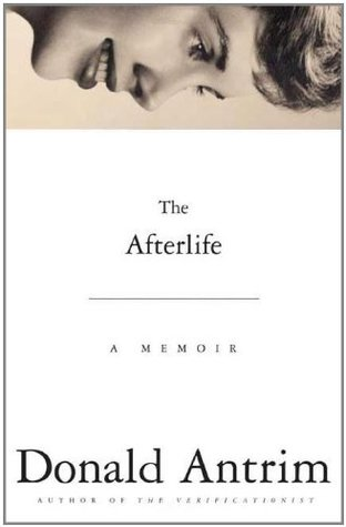 The Afterlife by Donald Antrim