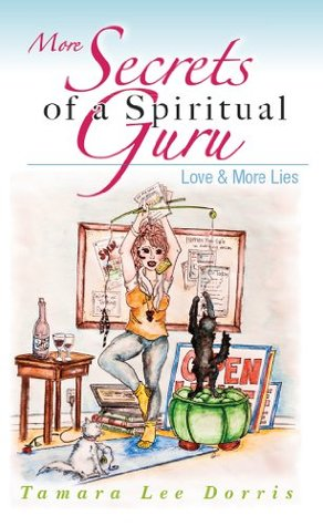 More Secrets of a Spiritual Guru: Love & More Lies
