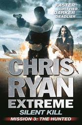 Mission 3: The Hunted (Chris Ryan Extreme - Silent Kill, #3)