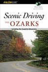 Scenic Driving the Ozarks, 2nd: Including the Ouachita Mountains