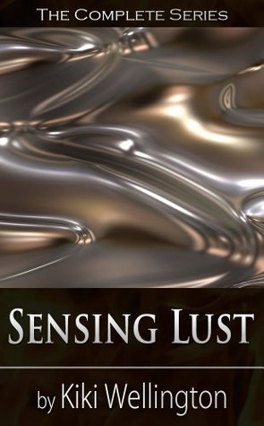 Sensing Lust (The Complete Series) (The Sensing Lust Series)