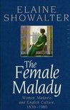 The Female Malady:  Women, Madness and English Culture 1830-1980
