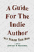 A Guide For The Indie Autho...