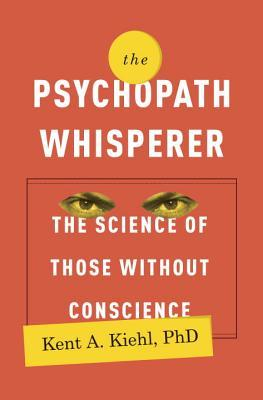 The Science of Those Without Conscience - Kent A. Kiehl