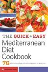 Quick and Easy Mediterranean Diet Cookbook: 76 Mediterranean Diet Recipes Made in Minutes