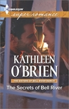 The Secrets of Bell River by Kathleen O'Brien