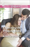 Expecting the Prince's Baby by Rebecca Winters