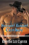 Second Round Cowboy (Second Chance, #3)
