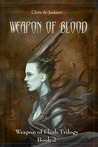 Weapon of Blood (Weapon of Flesh, #2)