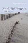 And the Time Is: Poems, 1958-2013