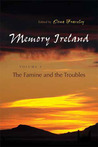 Memory Ireland: The Famine and the Troubles, Volume 3