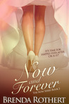Now and Forever (Now, #3)