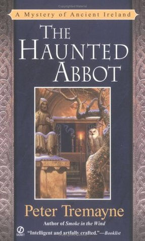 The Haunted Abbot by Peter Tremayne