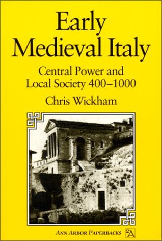 Early Medieval Italy by Chris Wickham