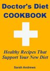 Doctor's Diet Cookbook: Healthy Recipes That Support Your New Diet