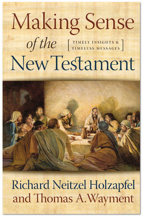 Making Sense of the New Testament: Timely Insights and Timeless Messages