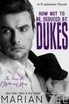 How Not To Be Seduced by Dukes (How Not To Be Seduced by Dukes, #1)